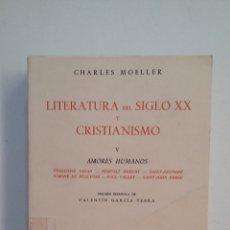 Libros de segunda mano: LITERATURA DEL SIGLO XX Y CRISTIANISMO. V. AMORES HUMANOS. CHARLES MOELLER. TDK413. Lote 174891333