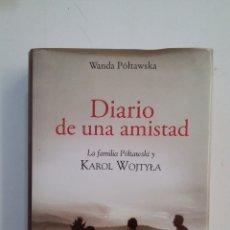 Libros de segunda mano: DIARIO DE UNA AMISTAD: LA FAMILIA POLTAWSKI Y KAROL WOJTYLA. WANDA POLTAWSKA. TDK413. Lote 174915414