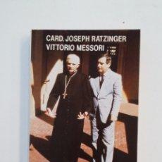 Libros de segunda mano: INFORME SOBRE LA FE - CARD. JOSEPH RATZINGER Y VITTORIO MESSORI. TDK416. Lote 175026938
