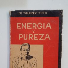 Libros de segunda mano: ENERGIA Y PUREZA. - TIHAMÉR TÓTH. TDK416. Lote 175062919
