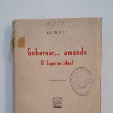 Libros de segunda mano: GOBERNAR... AMANDO (EL SUPERIOR IDEAL). F. X. RONSIN. EDITORIAL LIBRERÍA RELIGIOSA 1951. TDK416. Lote 175065232