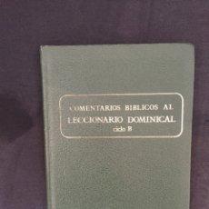 Libros de segunda mano: COMENTARIOS BÍBLICOS AL LECCIONARIO DOMINICAL CICLO B. Lote 175137340
