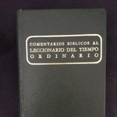 Libros de segunda mano: COMENTARIOS BÍBLICOS AL LECCIONARIO DEL TIEMPO ORDINARIO. Lote 175138030