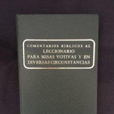Libros de segunda mano: COMENTARIOS BÍBLICOS AL LECCIONARIO PARA MISAS VOTIVAS Y EN DIVERSAS CIRCUNSTANCIAS. Lote 175138198