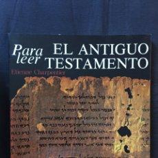 Libros de segunda mano: PARA LEER EL ANTIGUO TESTAMENTO ETIENNE CHARPENTIER. Lote 175145057