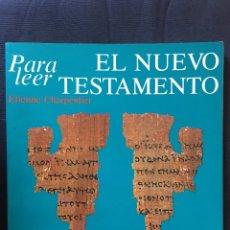 Libros de segunda mano: PARA LEER EL NUEVO TESTAMENTO ETIENNE CHARPENTIER. Lote 175145189
