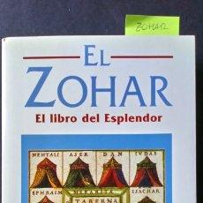 Libros de segunda mano: EL ZOHAR. EL LIBRO DEL ESPLENDOR. Lote 187593533