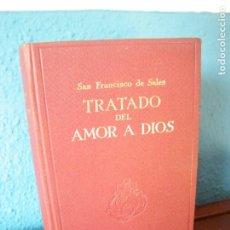 Libros de segunda mano: TRATADO DEL AMOR A DIOS - SAN FRANCISCO DE SALES - EDITORIAL BALMES - BARCELONA (1945). Lote 175251630