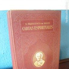 Libros de segunda mano: CARTAS ESPIRITUALES - SAN FRANCISCO DE SALES - EDITORIAL LITÚRGICA ESPAÑOLA - BARCELONA (1930). Lote 175251998