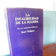 Libros de segunda mano: LA INFALIBILIDAD DE LA IGLESIA - DIRIGIDA POR KARL RAHNER - BIBLIOTECA DE AUTORES CRISTIANOS (1978). Lote 175256984