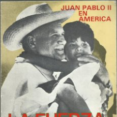 Libros de segunda mano: SAN JUAN PABLO II EN AMERICA (LA FUERZA DE LA FE). Lote 175311743