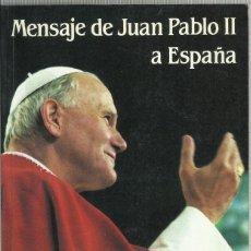 Libros de segunda mano: MENSAJE DE SAN JUAN PABLO II A ESPAÑA 1982. Lote 175311808