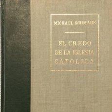 Libros de segunda mano: EL CREDO DE LA IGLESIA CATÓLICA - I - ORIENTACIÓN POSTCONCILIAR - MICHAEL SCHMAUS. Lote 175389813