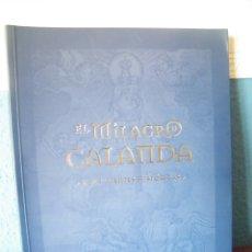 Libros de segunda mano: EL MILAGRO DE CALANDA Y SUS FUENTES HISTÓRICAS - TOMÁS DOMINGO PÉREZ - CAJA INMACULADA (2006). Lote 175404873