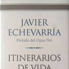 Libros de segunda mano: JAVIER ECHEVERRÍA. ITINERARIOS DE VIDA CRISTIANA. BARCELONA. 2001.. Lote 175542940