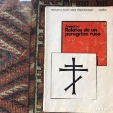 Libros de segunda mano: RELATOS DE UN PEREGRINO RUSO. ANÓNIMO. TAURUS. Lote 175557802