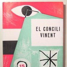 Libros de segunda mano: EL CONCILI VINENT - BARCELONA 1962. Lote 175576684