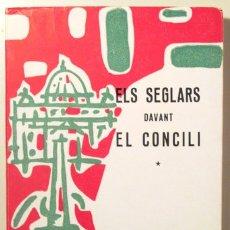 Libros de segunda mano: ELS SEGLARS DAVANT EL CONCILI - BARCELONA 1962. Lote 175576689