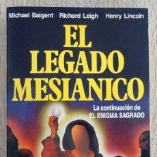 Libros de segunda mano: EL LEGADO MESIANICO MICHAEL BAIGENT . Lote 175620102