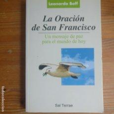 Libros de segunda mano: LA ORACIÓN DE SAN FRANCISCO. UN MENSAJE DE PAZ PARA EL MUNDO DE HOY LEONARDO BOFF PUBLICADO POR SAL. Lote 175625718