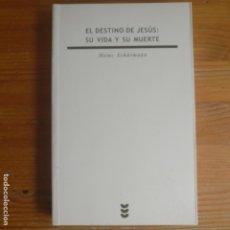 Libros de segunda mano: EL DESTINO DE JESÚS: SU VIDA Y SU MUERTE HEINZ SCHÜRMANN PUBLICADO POR SÍGUEME (2003 390PP. Lote 175653705