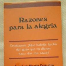 Libros de segunda mano: JOSÉ LUIS MARTIN DESCALZO. RAZONES PARA LA ALEGRIA. Lote 175692237