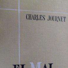 Libros de segunda mano: EL MAL (ESTUDIO TEOLÓGICO) . CHARLES JOURNET. Lote 175793728