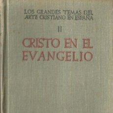 Libros de segunda mano: 0018150 LOS GRANDES TEMAS DEL ARTE CRISTIANO EN ESPAÑA TOMO II. CRISTO EN EL EVANGE.... Lote 176019869