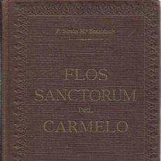 Libros de segunda mano: 0017877 FLOS SANCTORUM DEL CARMELO CIEN VIDAS SELECTAS DE SANTOS, BEATOS, VENERABLE.... Lote 176020629