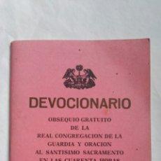 Libros de segunda mano: DEVOCIONARIO REAL CONGREGACIÓN DE LA GUARDIA Y ORACIÓN AL SANTÍSIMO SACRAMENTO EN LAS 40 HORAS VALEN. Lote 176044789