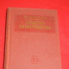 Libros de segunda mano: JESUCRISTO EN SUS MISTERIOS, DE DOM COLUMBA MARMION - ED.LITURGICA 4A.ED. 1959. Lote 176087302