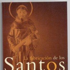 Libros de segunda mano: LA FABRICACIÓN DE LOS SANTOS - KENNETH L. WOODWARD. Lote 176149954