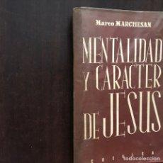 Libros de segunda mano: MENTALIDAD Y CARÁCTER DE JESÚS. MARCO MARCHESAN. EXPURGADO. Lote 176229463