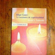 Libros de segunda mano: TODESCHI, KEVIN J. EDGAR CAYCE : 12 LECCIONES DE ESPIRITUALIDAD (AURA DEBOLSILLO ; 4). Lote 176254079