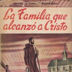 Libros de segunda mano: 0030004 LA FAMILIA QUE ALCANZÓ A CRISTO / FRAY M.RAYMOND OCSO. Lote 176262129