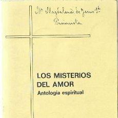 Libros de segunda mano: 0018494 LOS MISTERIOS DEL AMOR ANTOLOGÍA ESPIRITUAL. Lote 176288637