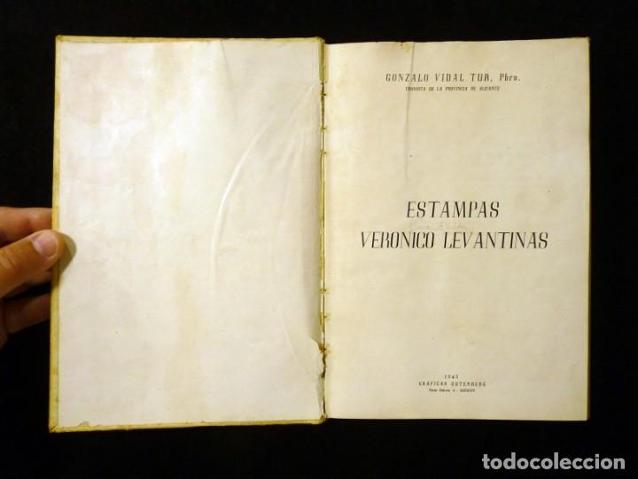 Libros de segunda mano: ESTAMPAS VERÓNICO LEVANTINAS. GONZALO VIDAL TUR, CRONISTA. GRÁFICAS GÚTENBERG, ALICANTE, 1945 - Foto 2 - 176322228
