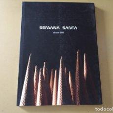 Libros de segunda mano: LIBRO SEMANA SANTA ALICANTE 2004 120 PAGINAS. Lote 176370193