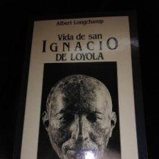 Libros de segunda mano: VIDA DE SAN IGNACIO DE LOYOLA. A. LONGCHAMP. PAULINAS. 1990. . Lote 176387015