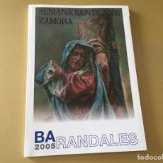Libros de segunda mano: SEMANA SANTA ZAMORA 2005 BARANDALES 116 PAGINAS. Lote 176396362