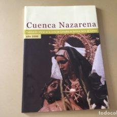 Libros de segunda mano: SEMANA SANTA CUENCA NAZARENA AÑO 2000. Lote 176396448