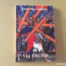 Libros de segunda mano: VIA CRUCIS JUAN COMES DOMENECH 64 PAGINAS. Lote 176464187
