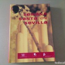 Libros de segunda mano: SEMANA SANTA EN SEVILLA 318 PAGINAS . Lote 176464958