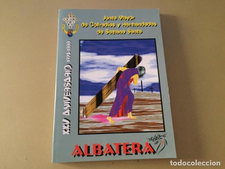 ALBATERA ALICANTE JUNTA MAYOR COFRADIAS Y HERMANDADES DE SEMANA SANTA XXV ANIVERSARIO 164 PAGINAS (Libros de Segunda Mano - Religión)