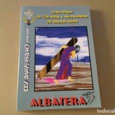 Libros de segunda mano: ALBATERA ALICANTE JUNTA MAYOR COFRADIAS Y HERMANDADES DE SEMANA SANTA XXV ANIVERSARIO 164 PAGINAS . Lote 176465042
