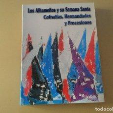 Libros de segunda mano: LOS ALHAMEÑOS Y SU SEMANA SANTA COFRADIAS HERMANDADES Y PROCESIONES MURCIA 334 PAGINAS. Lote 176465384