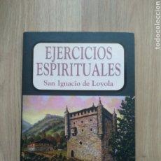 Libros de segunda mano: EJERCICIOS ESPIRITUALES. SAN IGNACIO DE LOYOLA.. Lote 176647470
