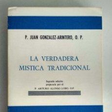 Libros de segunda mano: LA VERDADERA MÍSTICA TRADICIONAL. P. JUAN GONZÁLEZ - ARINTERO. Lote 176802930