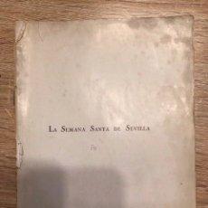 Libros de segunda mano: LA SEMANA SANTA DE SEVILLA. EDICIONES TALLERES VOLUNTAD. MADRID, 1925. PAGS: 103 + ILUSTRACIONES. Lote 176864749