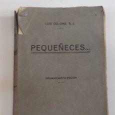 Libros de segunda mano: PEQUEÑECES, P. LUIS COLOMA,14 ªED., BILBAO, IMP. DEL CORAZÓN DE JESÚS 1928- TDK108. Lote 176917665